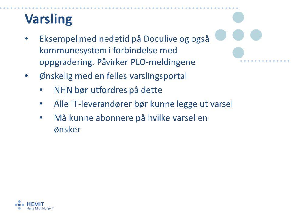Varsling • Eksempel med nedetid på Doculive og også kommunesystem i forbindelse med oppgradering.