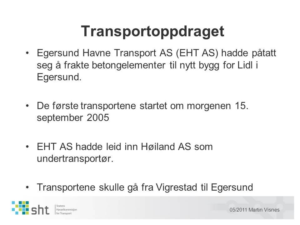 05/2011 Martin Visnes Transportoppdraget •Egersund Havne Transport AS (EHT AS) hadde påtatt seg å frakte betongelementer til nytt bygg for Lidl i Eger