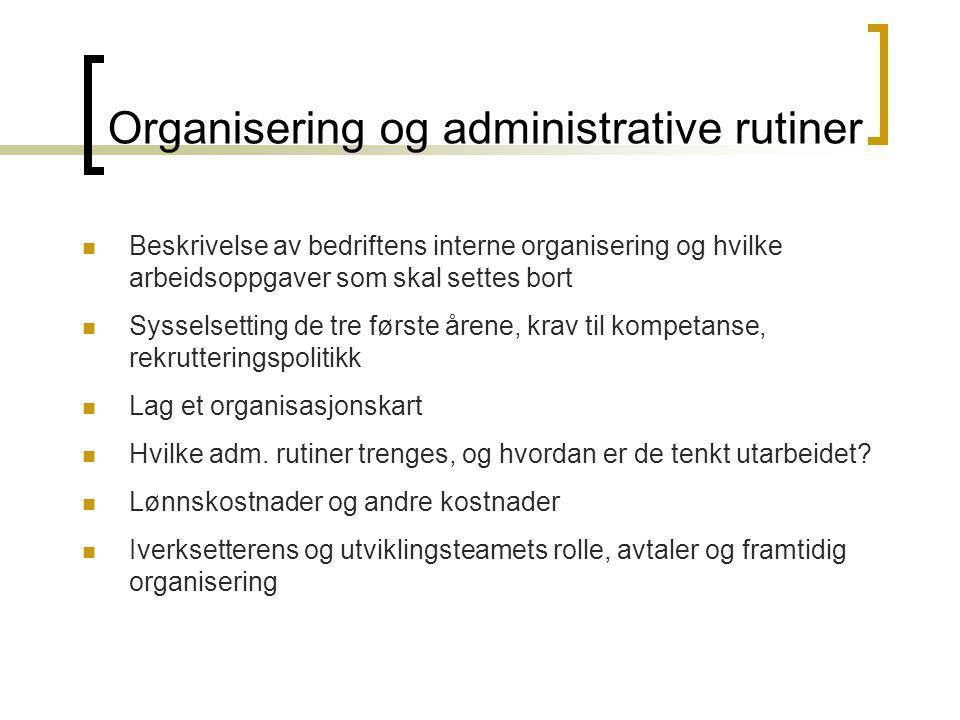 Organisering og administrative rutiner  Beskrivelse av bedriftens interne organisering og hvilke arbeidsoppgaver som skal settes bort  Sysselsetting