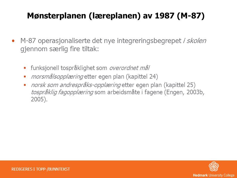 Mønsterplanen (læreplanen) av 1987 (M-87) •M-87 operasjonaliserte det nye integreringsbegrepet i skolen gjennom særlig fire tiltak:  funksjonell tosp
