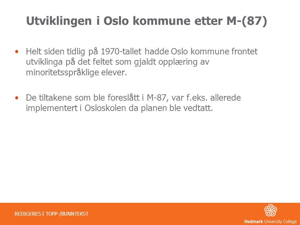 Utviklingen i Oslo kommune etter M-(87) •Helt siden tidlig på 1970-tallet hadde Oslo kommune frontet utviklinga på det feltet som gjaldt opplæring av