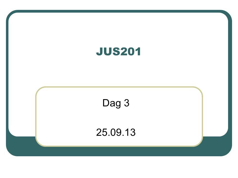 JUS201 Dag 3 25.09.13