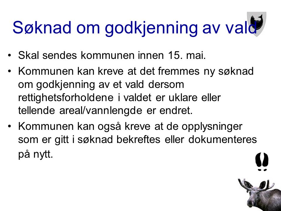 Søknad om godkjenning av vald •Skal sendes kommunen innen 15.