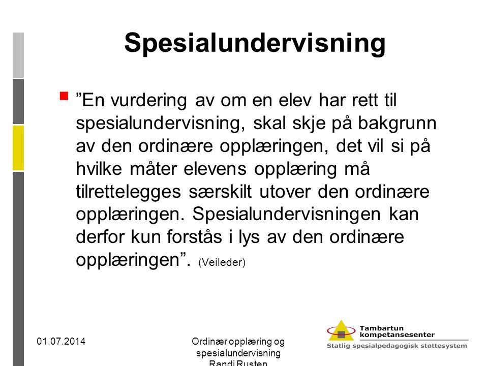 """Spesialundervisning  """"En vurdering av om en elev har rett til spesialundervisning, skal skje på bakgrunn av den ordinære opplæringen, det vil si på h"""