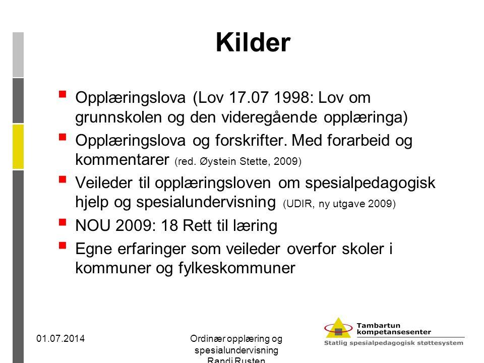 Kilder  Opplæringslova (Lov 17.07 1998: Lov om grunnskolen og den videregående opplæringa)  Opplæringslova og forskrifter. Med forarbeid og kommenta