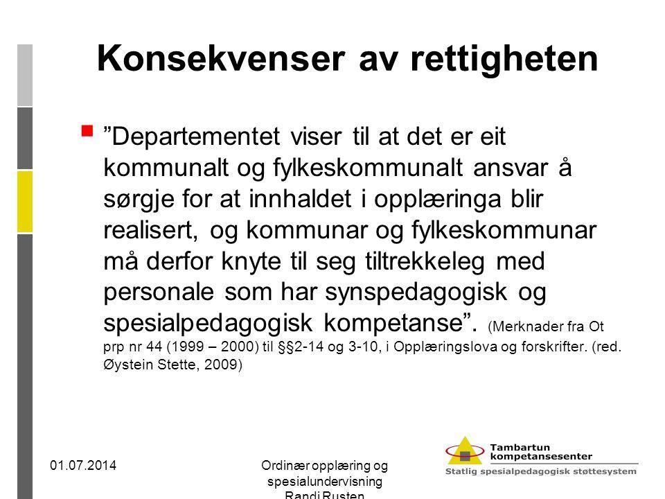 """Konsekvenser av rettigheten  """"Departementet viser til at det er eit kommunalt og fylkeskommunalt ansvar å sørgje for at innhaldet i opplæringa blir r"""