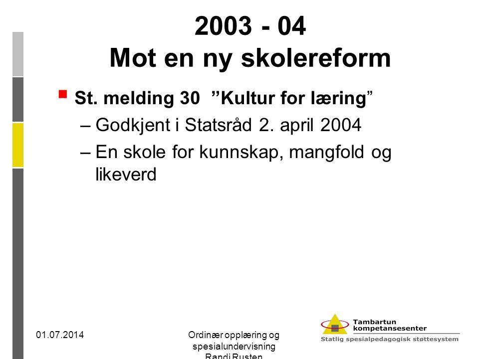 """2003 - 04 Mot en ny skolereform  St. melding 30 """"Kultur for læring"""" –Godkjent i Statsråd 2. april 2004 –En skole for kunnskap, mangfold og likeverd 0"""