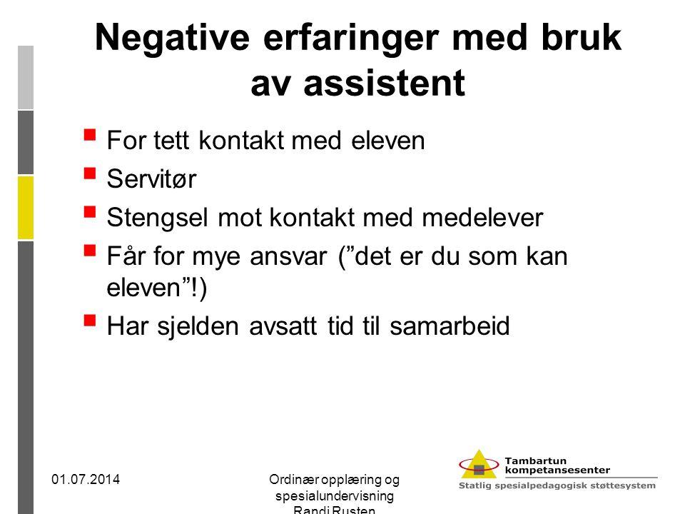 """Negative erfaringer med bruk av assistent  For tett kontakt med eleven  Servitør  Stengsel mot kontakt med medelever  Får for mye ansvar (""""det er"""