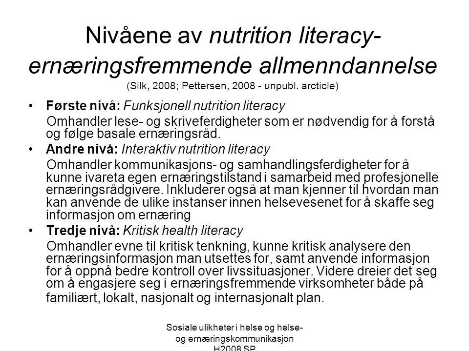 Sosiale ulikheter i helse og helse- og ernæringskommunikasjon H2008 SP Nivåene av nutrition literacy- ernæringsfremmende allmenndannelse (Silk, 2008;