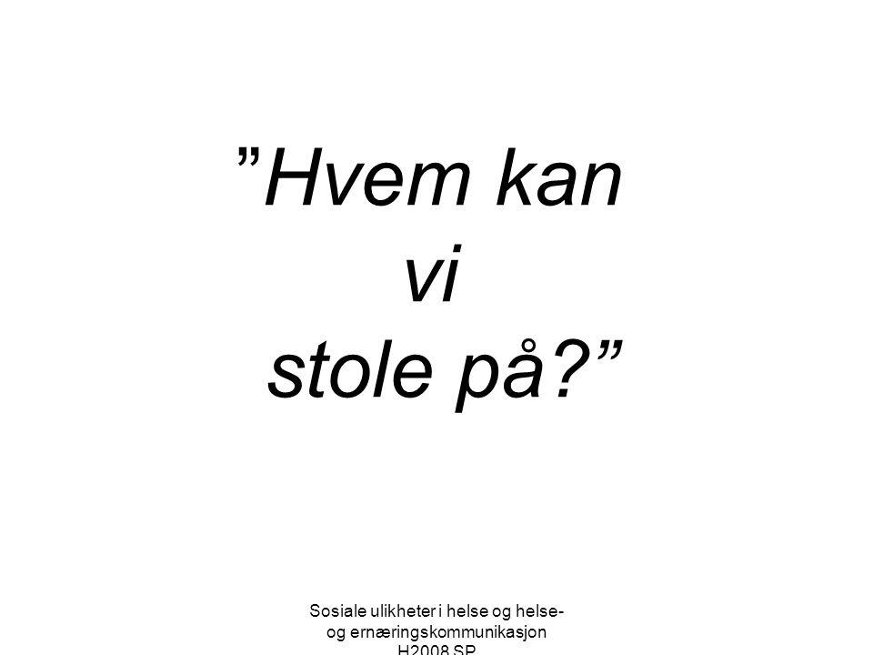 Sosiale ulikheter i helse og helse- og ernæringskommunikasjon H2008 SP Eks.