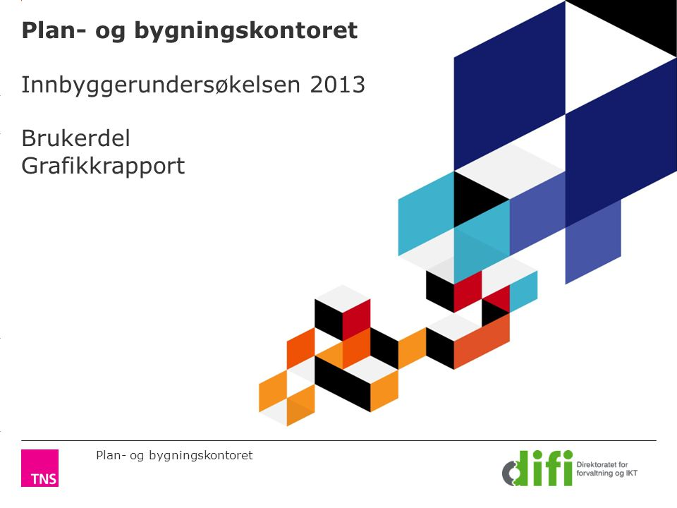 3.14 X AXIS 6.65 BASE MARGIN 5.95 TOP MARGIN 4.52 CHART TOP LEFT MARGIN RIGHT MARGIN Plan- og bygningskontoret Plan- og bygningskontoret Innbyggerundersøkelsen 2013 Brukerdel Grafikkrapport