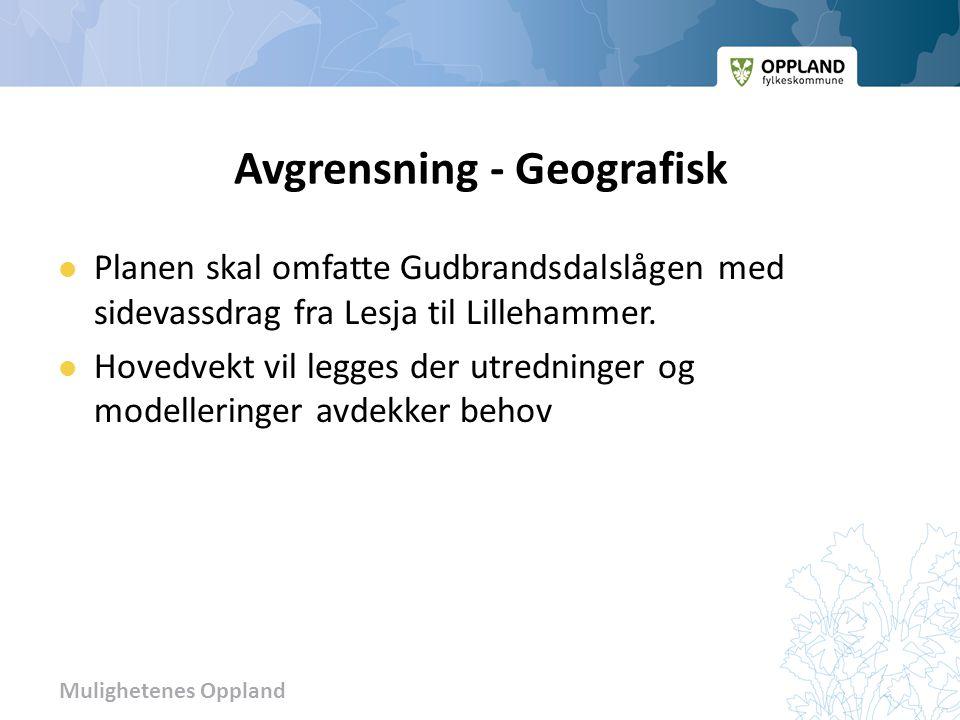 Mulighetenes Oppland Avgrensning - Geografisk  Planen skal omfatte Gudbrandsdalslågen med sidevassdrag fra Lesja til Lillehammer.