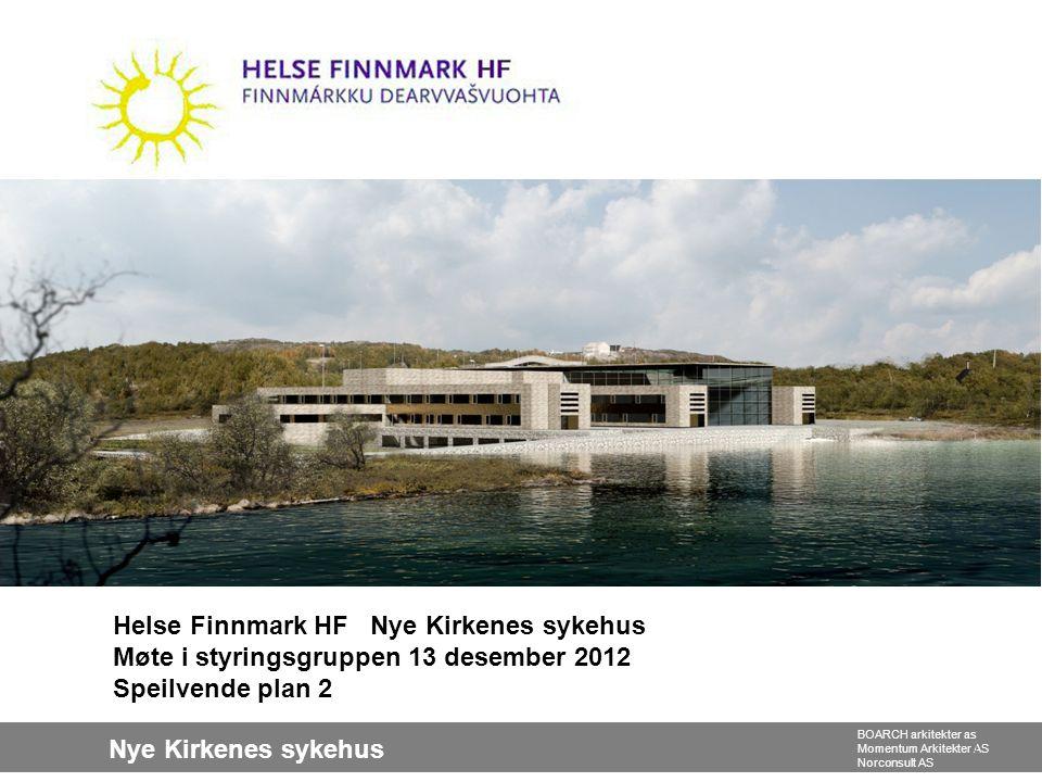 Nye Kirkenes sykehus BOARCH arkitekter as Momentum Arkitekter AS Norconsult AS Helse Finnmark HF Nye Kirkenes sykehus Møte i styringsgruppen 13 desemb