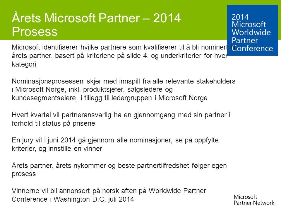 Årets Microsoft Partner – 2014 Prosess Microsoft identifiserer hvilke partnere som kvalifiserer til å bli nominert til årets partner, basert på kriter