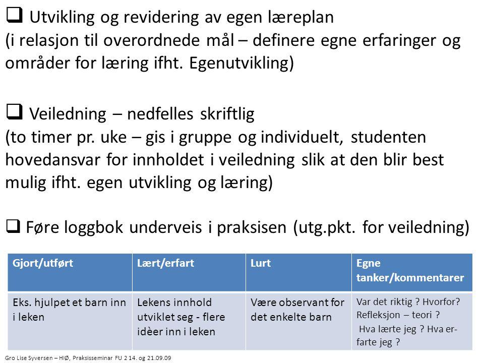  Utvikling og revidering av egen læreplan (i relasjon til overordnede mål – definere egne erfaringer og områder for læring ifht.