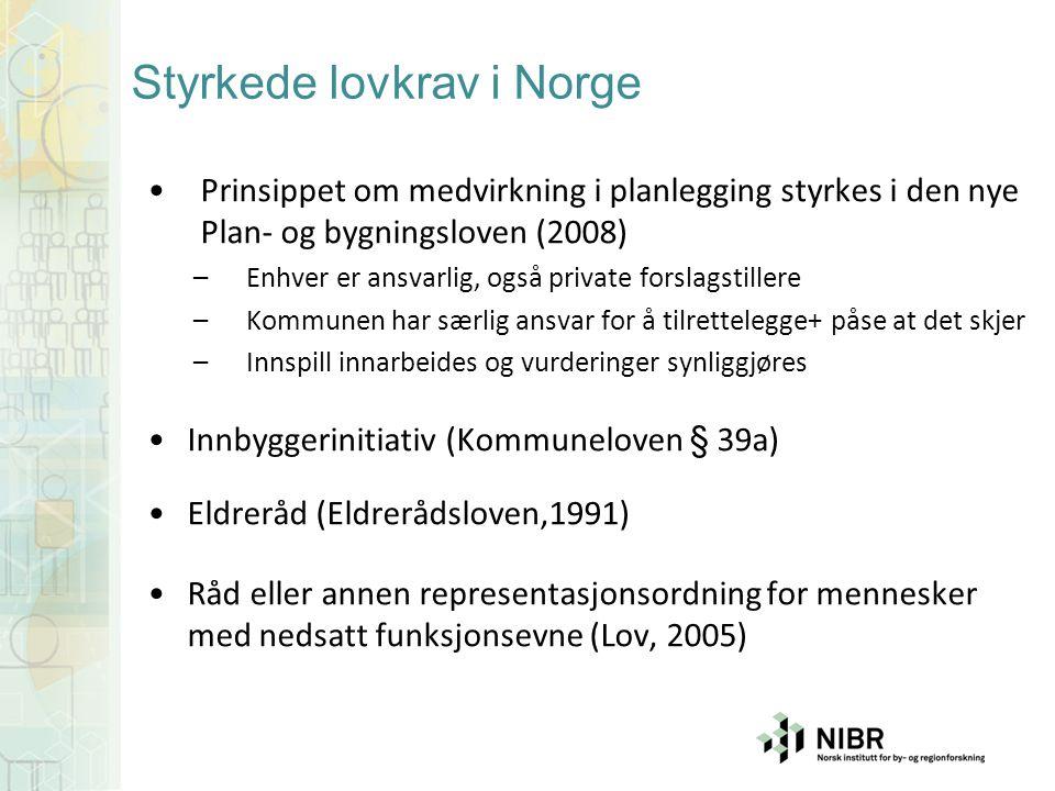 Styrkede lovkrav i Norge •Prinsippet om medvirkning i planlegging styrkes i den nye Plan- og bygningsloven (2008) –Enhver er ansvarlig, også private f