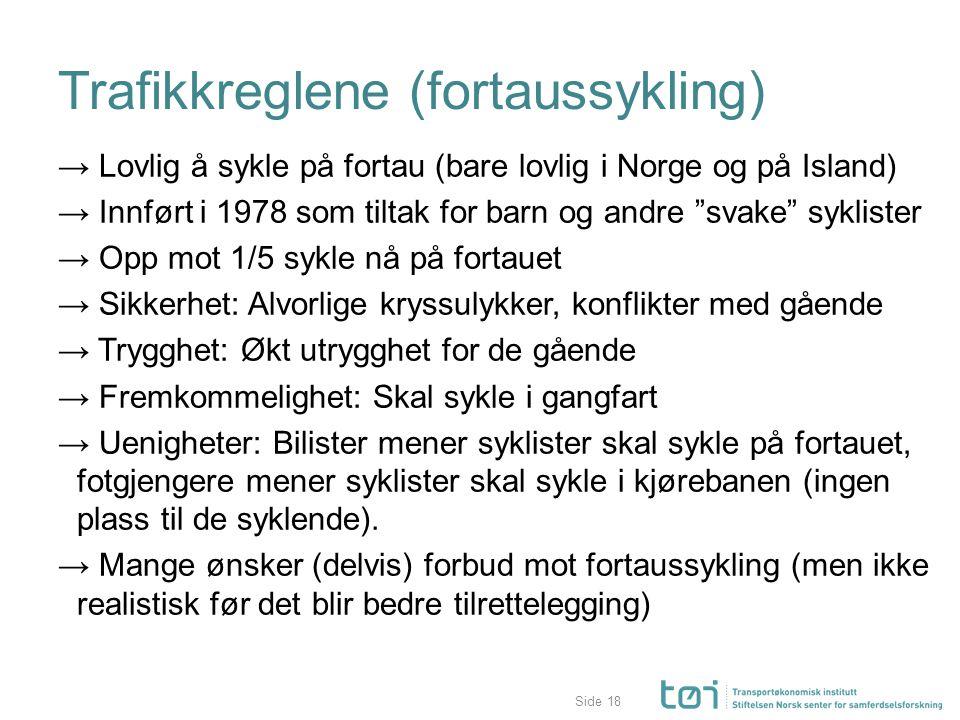 """Side Trafikkreglene (fortaussykling) → Lovlig å sykle på fortau (bare lovlig i Norge og på Island) → Innført i 1978 som tiltak for barn og andre """"svak"""