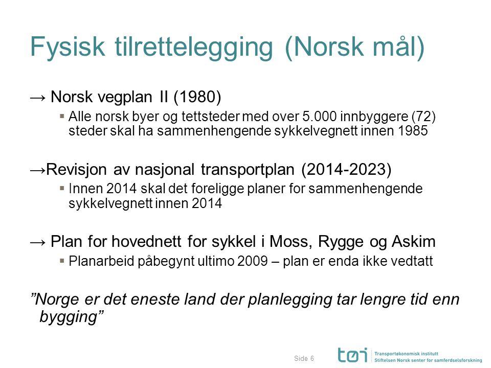 Side Fysisk tilrettelegging (Norsk mål) → Norsk vegplan II (1980)  Alle norsk byer og tettsteder med over 5.000 innbyggere (72) steder skal ha sammen