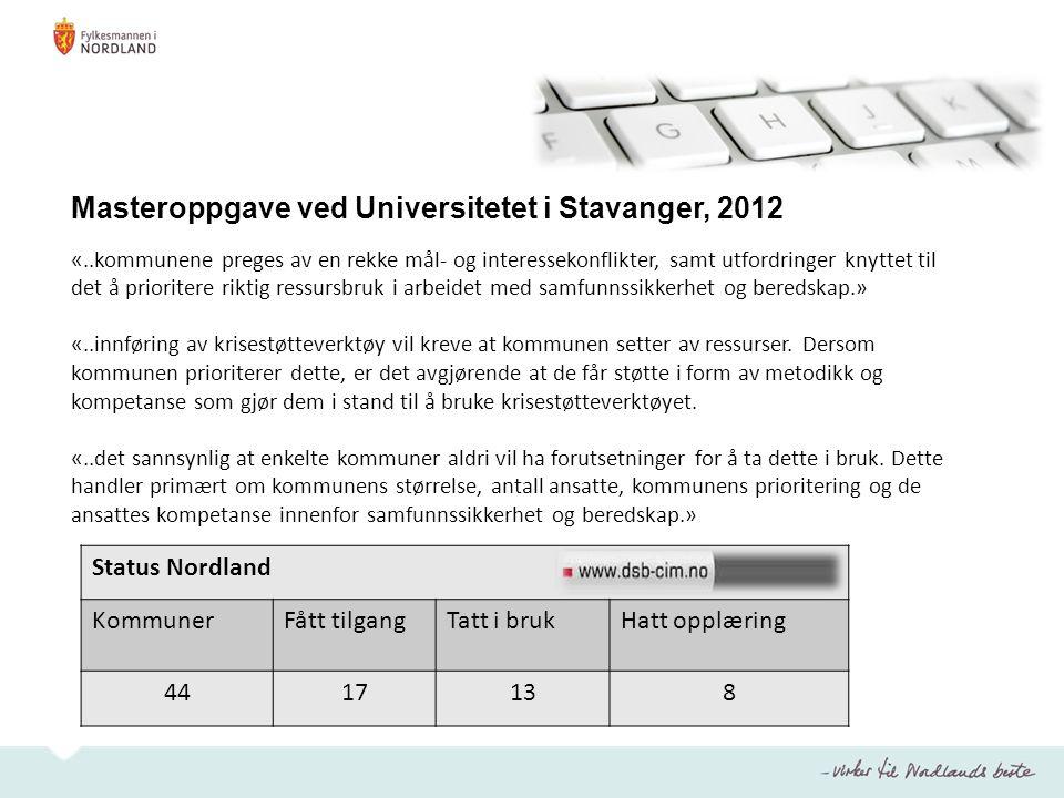 Status Nordland KommunerFått tilgangTatt i brukHatt opplæring 4417138 Masteroppgave ved Universitetet i Stavanger, 2012 «..kommunene preges av en rekk