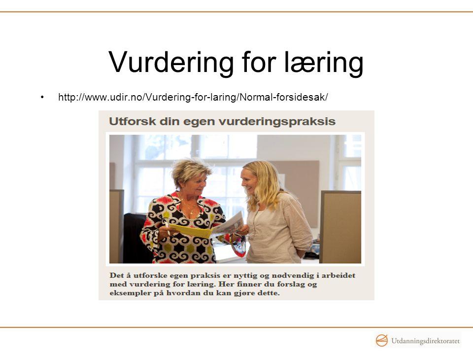 Vurdering for læring •http://www.udir.no/Vurdering-for-laring/Normal-forsidesak/
