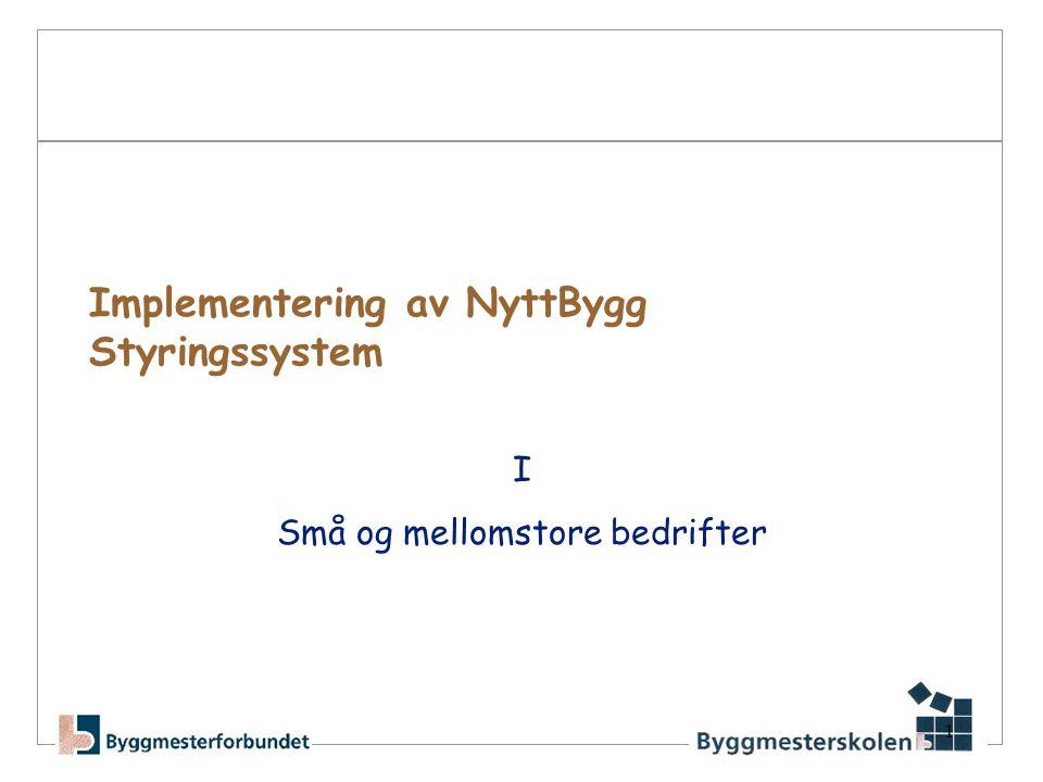 Implementering av NyttBygg Styringssystem I Små og mellomstore bedrifter 1