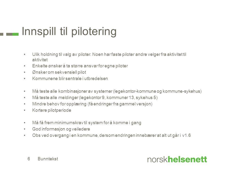Innspill til pilotering •Ulik holdning til valg av piloter.