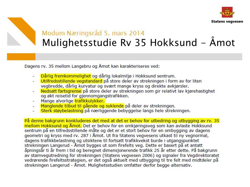 Mulighetsstudie Rv 35 Hokksund - Åmot Modum Næringsråd 5. mars 2014