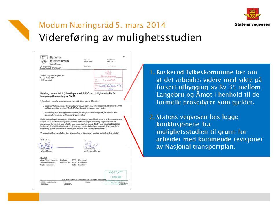 1.Buskerud fylkeskommune ber om at det arbeides videre med sikte på forsert utbygging av Rv 35 mellom Langebru og Åmot i henhold til de formelle prose
