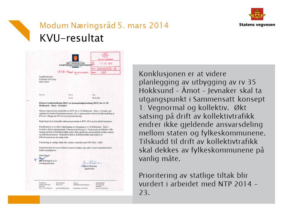 KVU-resultat Modum Næringsråd 5. mars 2014 Konklusjonen er at videre planlegging av utbygging av rv 35 Hokksund – Åmot – Jevnaker skal ta utgangspunkt