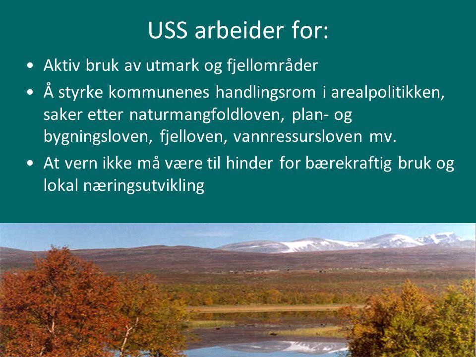 USS arbeider for: •Aktiv bruk av utmark og fjellområder •Å styrke kommunenes handlingsrom i arealpolitikken, saker etter naturmangfoldloven, plan- og