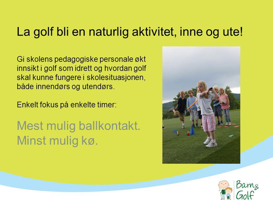 La golf bli en naturlig aktivitet, inne og ute.