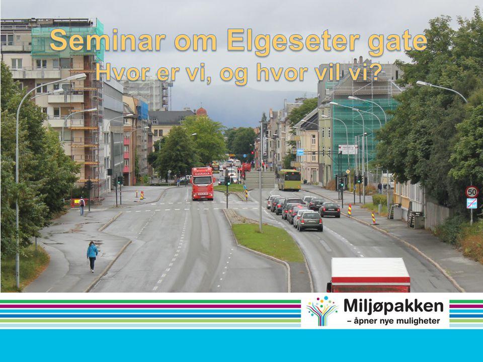 Bystyret og Fylkestinget vedtok i april 2012: Elgeseter gate skal bygges ut til en effektiv og attraktiv kollektivgate med høye miljøstandarder.