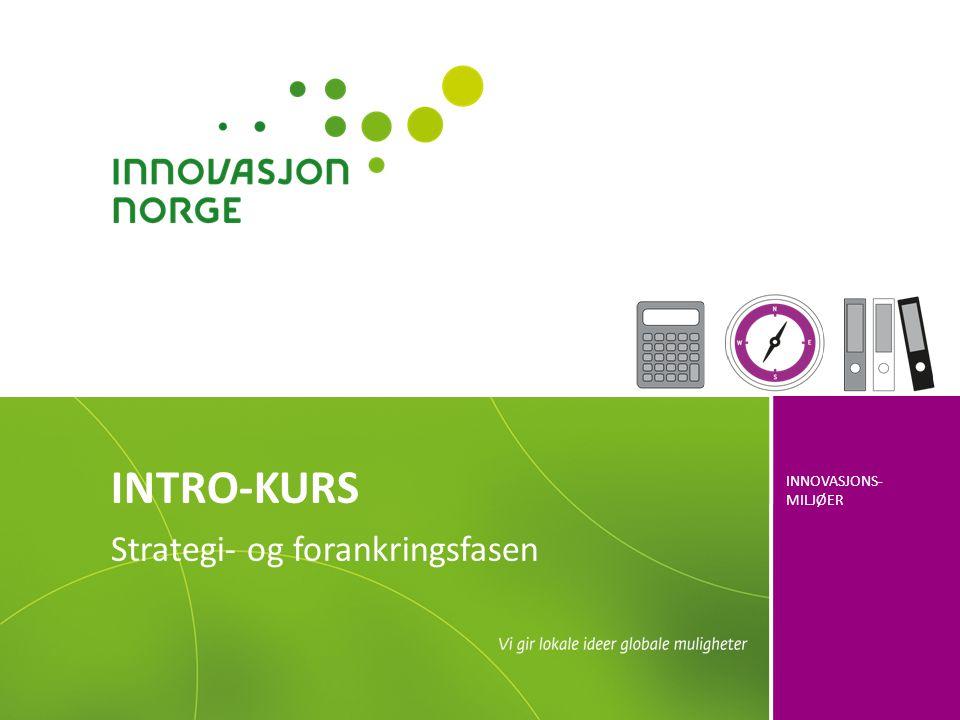 INNOVASJONS- MILJØER INTRO-KURS Strategi- og forankringsfasen