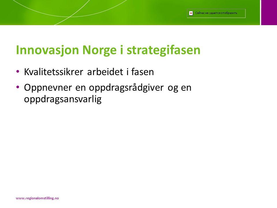 • Kvalitetssikrer arbeidet i fasen • Oppnevner en oppdragsrådgiver og en oppdragsansvarlig Innovasjon Norge i strategifasen www.regionalomstilling.no