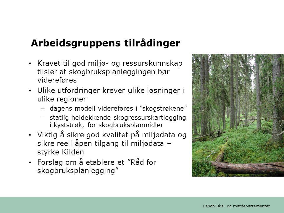 Landbruks- og matdepartementet Arbeidsgruppens tilrådinger • Kravet til god miljø- og ressurskunnskap tilsier at skogbruksplanleggingen bør videreføre