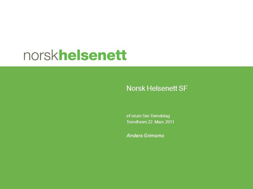 Gode og effektive pasientforløp – basert på elektronisk samhandling Kort om Norsk Helsenett •Selskapet opprettet som statsforetak den 1.