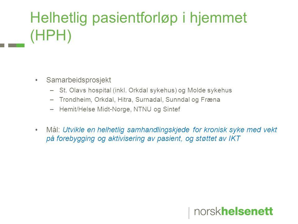 Helhetlig pasientforløp i hjemmet (HPH) •Samarbeidsprosjekt –St. Olavs hospital (inkl. Orkdal sykehus) og Molde sykehus –Trondheim, Orkdal, Hitra, Sur