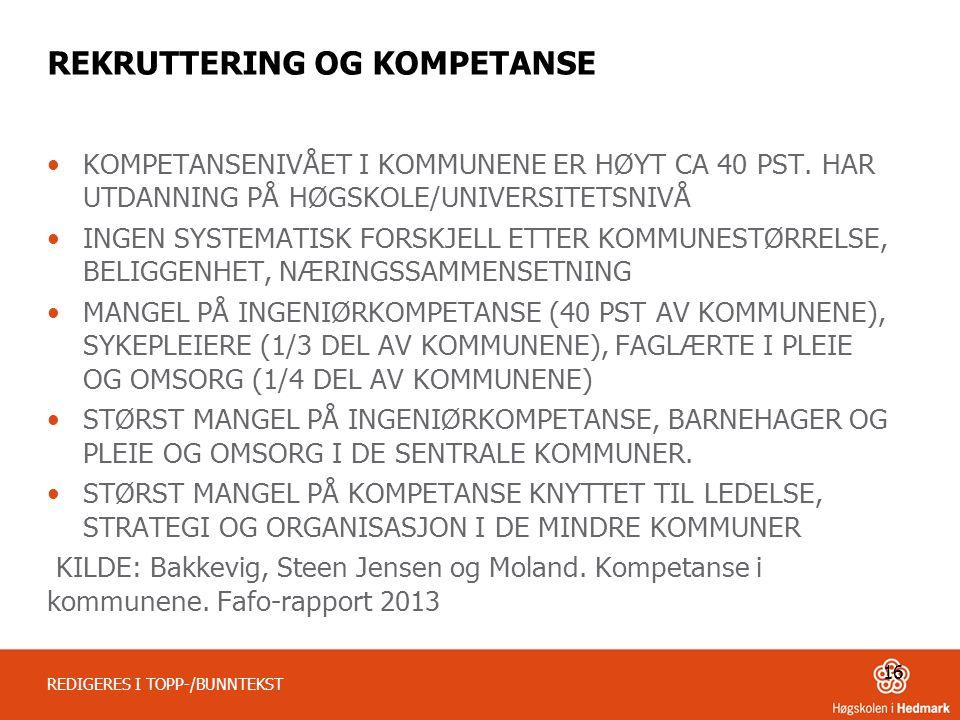 REKRUTTERING OG KOMPETANSE •KOMPETANSENIVÅET I KOMMUNENE ER HØYT CA 40 PST.