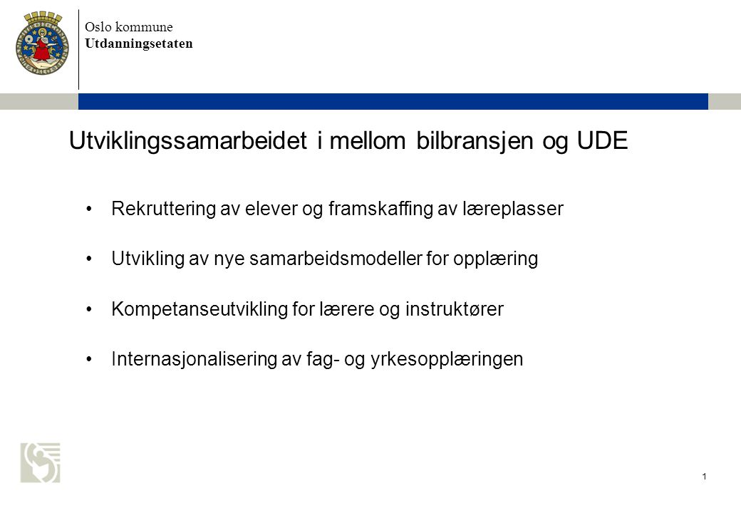 Oslo kommune Utdanningsetaten Ta en til.– status 6.