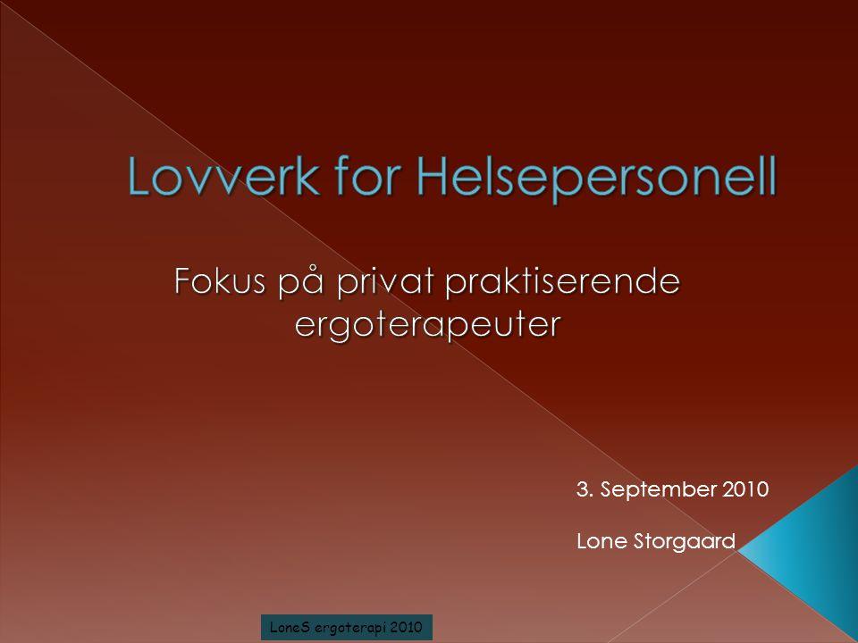 3. September 2010 Lone Storgaard LoneS ergoterapi 2010
