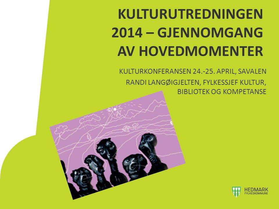 -Arbeidet ledet av Anne Enger -Utvalget bredt sammensatt av representanter fra institusjoner, det offentlige, frivillige feltet, festivaler, kulturminnevern, kunstfeltet mm KULTURUTREDNINGEN 2014