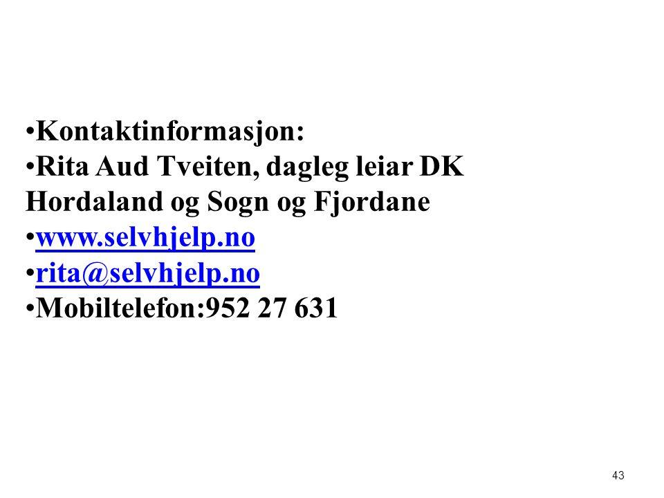 43 •Kontaktinformasjon: •Rita Aud Tveiten, dagleg leiar DK Hordaland og Sogn og Fjordane •www.selvhjelp.nowww.selvhjelp.no •rita@selvhjelp.norita@selv