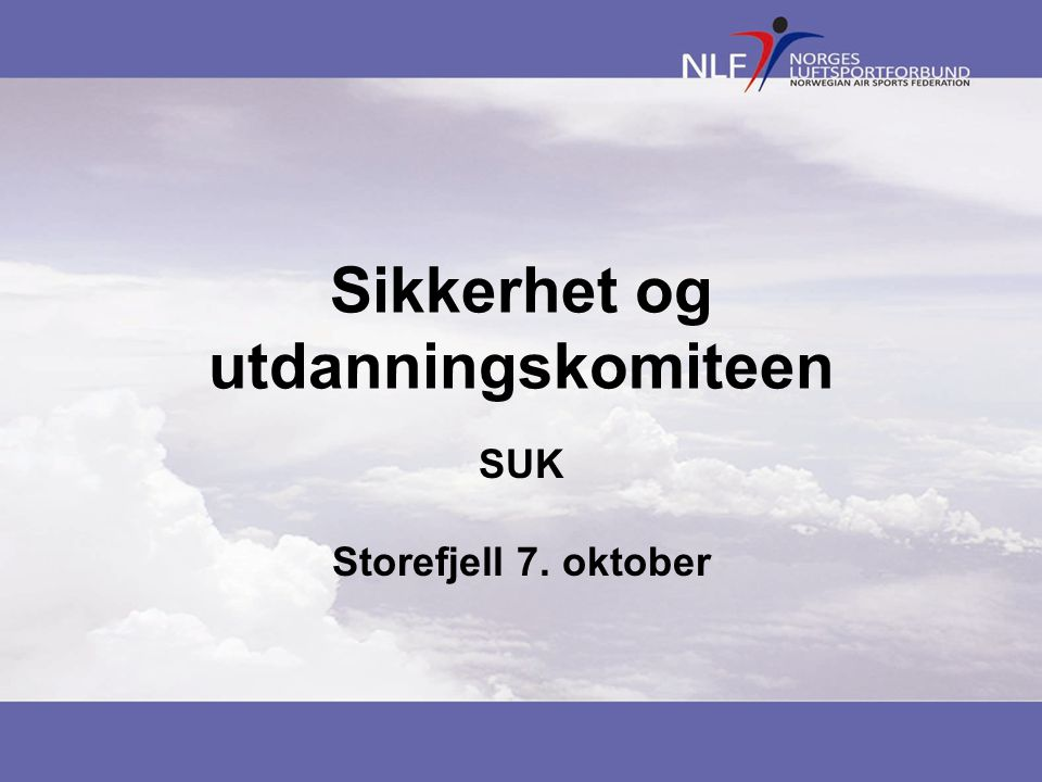 Sikkerhet og utdanningskomiteen SUK Storefjell 7. oktober