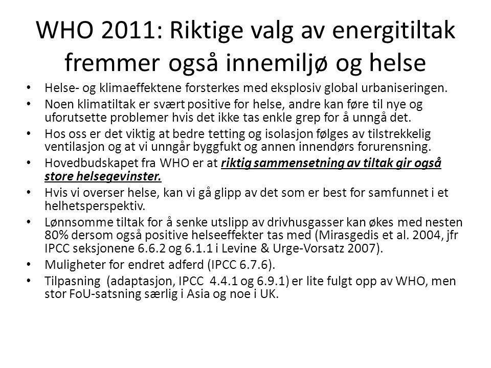 WHO 2011: Riktige valg av energitiltak fremmer også innemiljø og helse • Helse- og klimaeffektene forsterkes med eksplosiv global urbaniseringen. • No