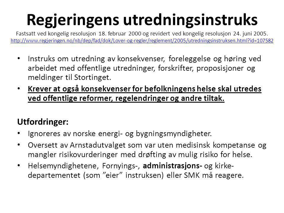 Regjeringens utredningsinstruks Fastsatt ved kongelig resolusjon 18. februar 2000 og revidert ved kongelig resolusjon 24. juni 2005. http://www.regjer