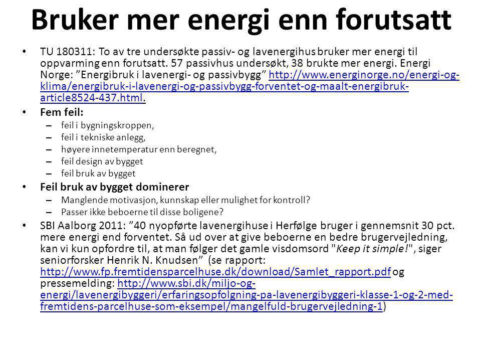 Bruker mer energi enn forutsatt • TU 180311: To av tre undersøkte passiv- og lavenergihus bruker mer energi til oppvarming enn forutsatt. 57 passivhus
