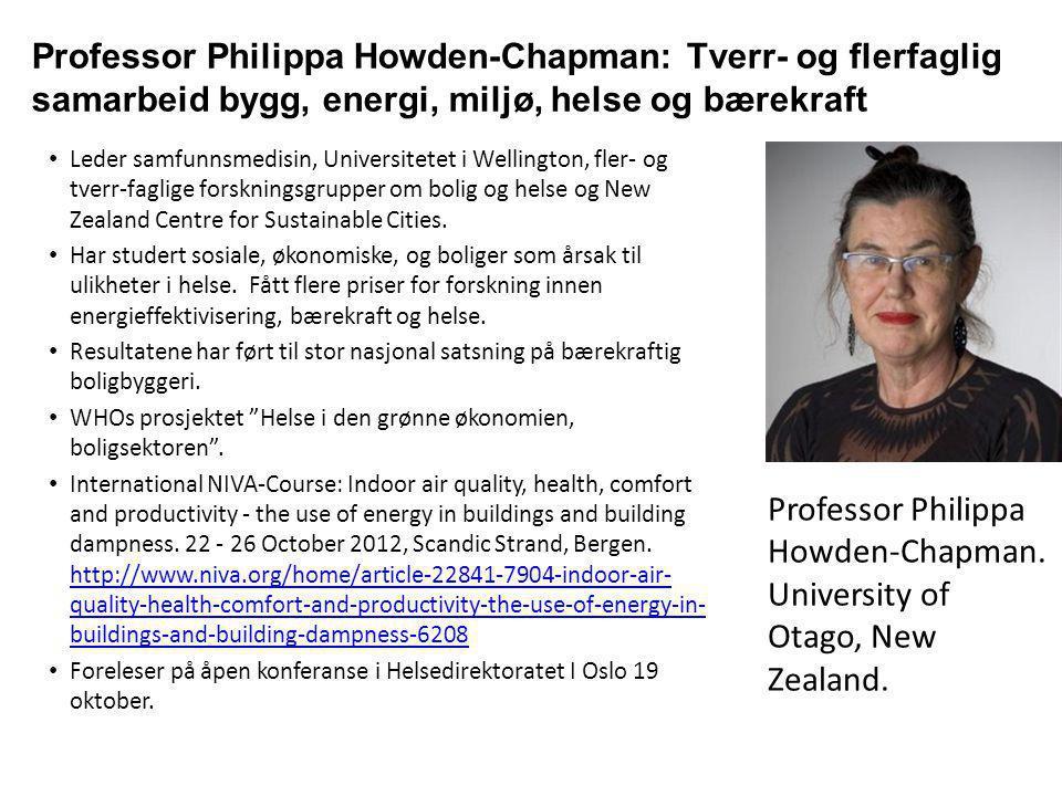 Professor Philippa Howden-Chapman: Tverr- og flerfaglig samarbeid bygg, energi, miljø, helse og bærekraft • Leder samfunnsmedisin, Universitetet i Wel