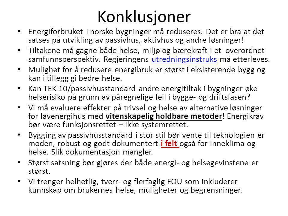 Konklusjoner • Energiforbruket i norske bygninger må reduseres. Det er bra at det satses på utvikling av passivhus, aktivhus og andre løsninger! • Til