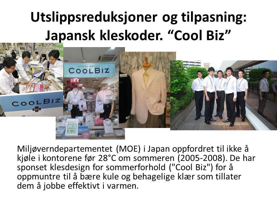 """Utslippsreduksjoner og tilpasning: Japansk kleskoder. """"Cool Biz"""" Miljøverndepartementet (MOE) i Japan oppfordret til ikke å kjøle i kontorene før 28°C"""