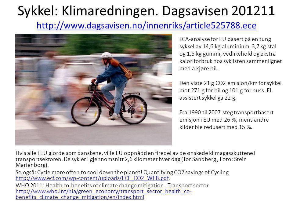 Sykkel: Klimaredningen. Dagsavisen 201211 http://www.dagsavisen.no/innenriks/article525788.ece http://www.dagsavisen.no/innenriks/article525788.ece Hv